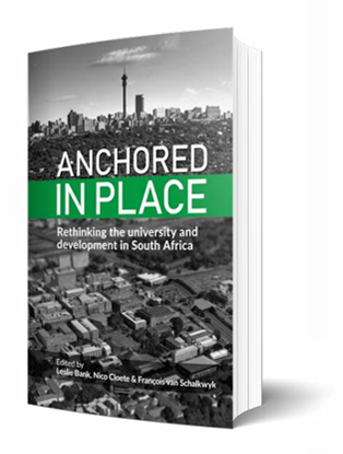 Anchored in Place: Rethinking universities and development in South Africa